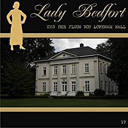 Der Fluch von Loveham Hall (Lady Bedfort 17)
