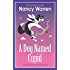 A Dog Named Cupid (A Romance in Four Seasons Book 2)
