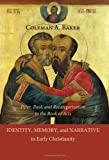 Identity, Memory, and Narrative in Early Christianity, Coleman A. Baker, 1608995143