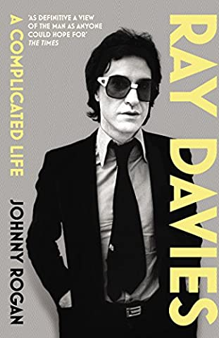 Ray Davies: A Complicated Life (The Beatles Davies)