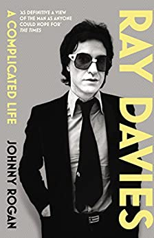 Ray Davies: A Complicated Life by [Rogan, Johnny]