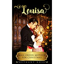 Mail Order Bride: Louisa: Mail Order Mother for Christmas (Brides of Dalton Book 1)