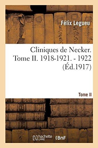 Cliniques de Necker. Tome II. 1918-1921. - 1922 (French Edition)
