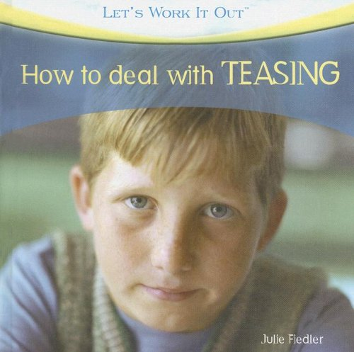 Read Online How to Deal With Teasing (Let's Work It Out) PDF