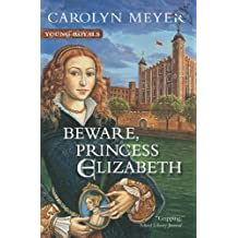 Beware, Princess Elizabeth: A Young Royals Book