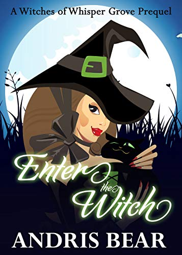 Enter the Witch: A Cozy Paranormal Mystery (Witches of Whisper Grove Book 1) ()