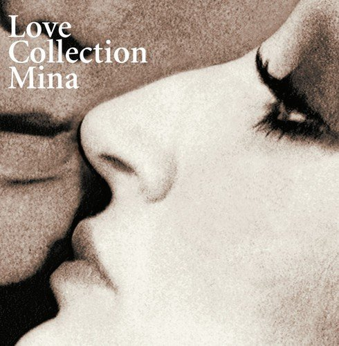 Love Collection: Una Lunga Storia D'Amore by MINA (2000-05-05)