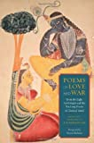 Poems of Love and War : From the Eight Anthologies and the Ten Long Poems of Classical Tamil, , 0231157347