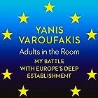Adults in the Room: My Battle with Europe's Deep Establishment Hörbuch von Yanis Varoufakis Gesprochen von: Leighton Pugh