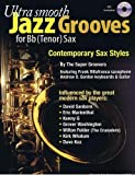 Ultra Smooth Jazz Grooves for Bb (Tenor) Sax CD