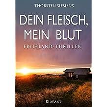 Dein Fleisch, mein Blut. Friesland-Thriller (German Edition)