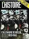 L'Histoire [n° 118, janvier 1989] L'Allemagne de Hitler, 1933-1945. par L'Histoire