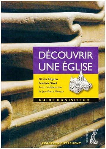 Téléchargements ebook gratuits pour kobo Découvrir une église : Guide du visiteur en français PDF by Olivier Mignon,Frédéric Siard,Jean-Pierre Mouton
