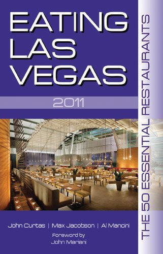 Eating Las Vegas: The 50 Essential Restaurants