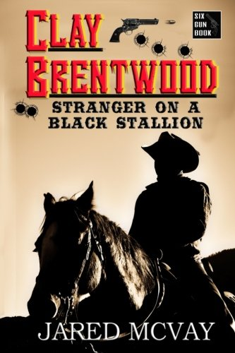 Stranger on a Black Stallion (Clay Brentwood) (Volume - 1 Brentwood