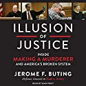 Illusion of Justice: Inside Making a Murderer and America's Broken System Audiobook by Jerome F. Buting Narrated by Sean Pratt