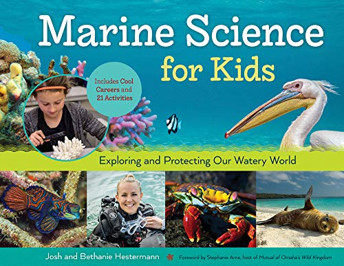 Marine Science for Kids: Exploring and Protecting Our Watery World, Includes Cool Careers and 21 Activities (For Kids series) ()