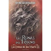 Las Reinas del Trueno: Las Crónicas del Dios Muerto III: Volume 3