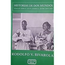 Historias de dos mundos: Senegal (Africa) -  Es. Us. ( America) - entre 1689 y 2009 (Spanish Edition)
