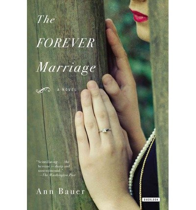 Read Online By Ann Bauer - The Forever Marriage: A novel (Reprint) (2013-05-22) [Paperback] PDF