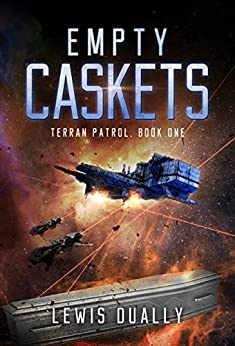 EMPTY CASKETS: Terran Patrol Book One (English Edition) de [Dually, Lewis]