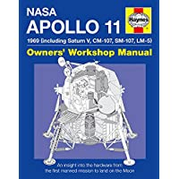 Apollo 11 Manual: An insight into the hardware from the first manned mission to land on the moon