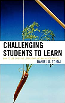 Book Challenging Students to Learn: How to Use Effective Leadership and Motivation Tactics (The Concordia University Leadership Series)