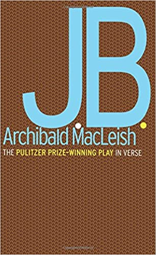 a comparison of job in the bible and archibald macleishs jb Read this full essay on jb vs the book of job: comparing the play of jb by  archibald macleish to the book of job in the bible all men are forced to endu.