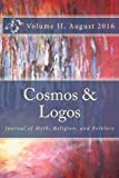 img - for Cosmos and Logos: Journal of Myth, Religion, and Folklore (August 2016) (Volume 2) book / textbook / text book