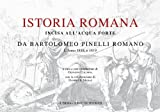 Istoria Romana : Incisa All'acquaforte Da Bartolomeo Pinelli Romano. l'anno 1818, E 1819, Giovanni Colonna, 8882653706