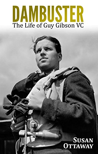Dambuster: The Life of Guy Gibson VC by [Ottaway, Susan]