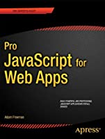 Pro JavaScript for Web Apps Front Cover