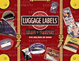 Golden Age of Transport Luggage Labels: 20 Vintage Luggage Label Stickers (Travel Stickers)