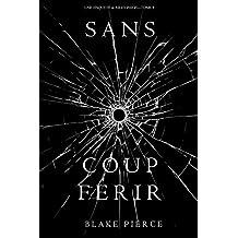 Sans Coup Ferir (Une enquête de Riley Paige — Tome 9) (French Edition)