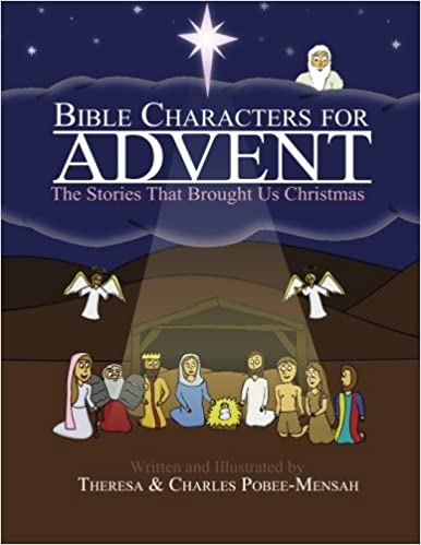 Bible Characters for Advent: The Stories That Brought Us Christmas:  Pobee-Mensah, Theresa, Pobee-Mensah, Charles, Pobee-Mensah, Theresa,  Pobee-Mensah, Charles: 9781493666973: Amazon.com: Books