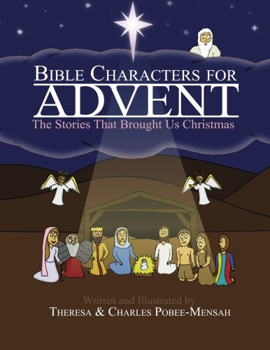 Bible Characters for Advent: The Stories That Brought Us Christmas (Biblical Christmas Facts)