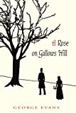 A Rose on Gallows Hill, George Evans, 0595384234