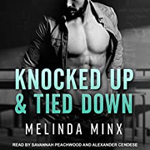 Knocked Up and Tied Down Audiobook by Melinda Minx Narrated by Savannah Peachwood, Alexander Cendese