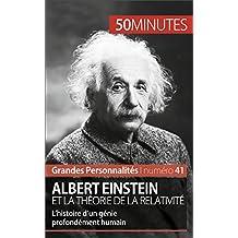 Albert Einstein et la théorie de la relativité: L'histoire d'un génie profondément humain (Grandes Personnalités t. 41) (French Edition)