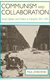 img - for Communism and Collaboration: Simon Sabiani and Politics in Marseille, 1919-1944 book / textbook / text book