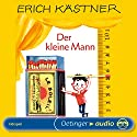 Der kleine Mann Hörspiel von Erich Kästner Gesprochen von: Hans Clarin, Lukas Ammann, Helmut Brasch