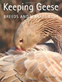 Keeping Geese: Breeds and Management
