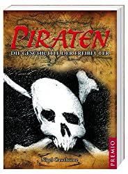 Piraten: Die Geschichte der Freibeuter