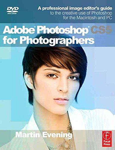 adobe-photoshop-cs5-for-photographers-a-professional-image-editor-s-guide-to-the-creative-use-of-photoshop-for-the-macintosh-and-pc-by-author-martin-evening-published-on-may-2010
