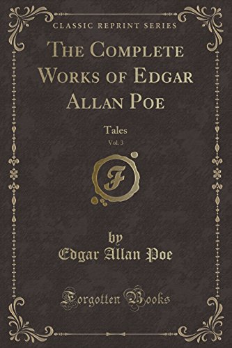 The Complete Works of Edgar Allan Poe (Classic Reprint)