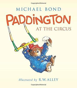 book cover of Paddington At the Circus