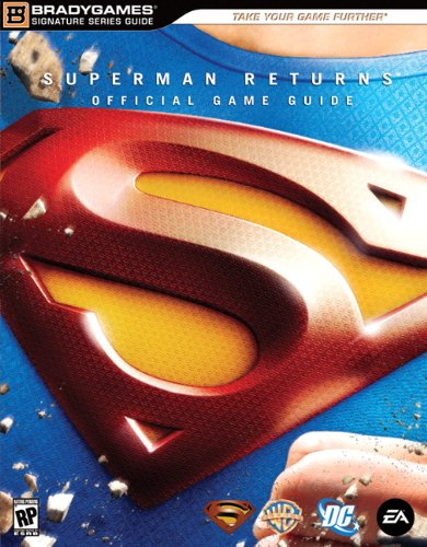Superman Returns(tm): The Videogame Signature Series Guide