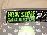 How Come / American Psycho [Vinyl]