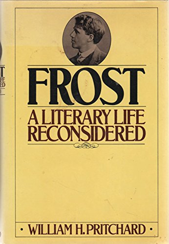 Frost: A Literary Life Reconsidered