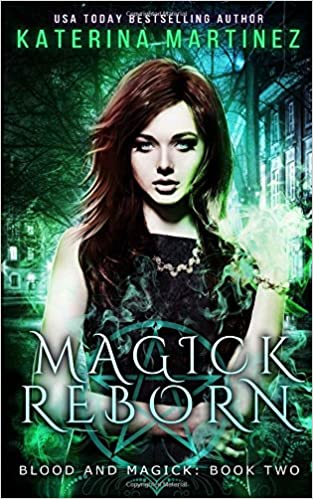 Magick Reborn A New Adult Urban Fantasy Novel Blood And Magick